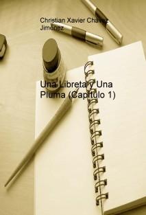 Una Libreta y Una Pluma (Capítulo 1)