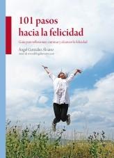 Libro 101 Pasos Hacia La Felicidad, autor Angel González Alvarez