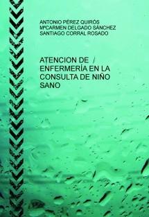 ATENCIÓN DE ENFERMERÍA EN LA CONSULTA DE NIÑO SANO