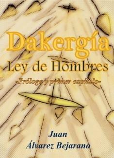 Dakergía Ley de Hombres -Prólogo y primer capítulo-