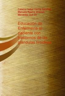 Educación de Enfermería al paciente con trastornos de las glándulas tiroideas.