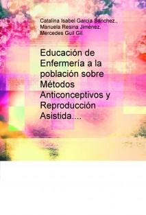 Educación de Enfermería a la población sobre Métodos Anticonceptivos y Reproducción Asistida.