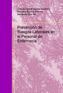 Prevención de Riesgos Laborales en el Personal de Enfermería.