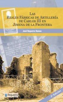 Las Reales Fábricas de Artillería de Carlos III en Jimena de la Frontera