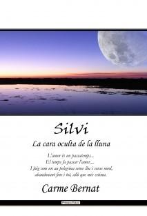 """Silvi, la cara oculta de la lluna. ( Continuació de """"Silvi, la néta del jutge Farràs"""" )"""