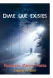 Tell me that you exist (Dime que existes) English Version