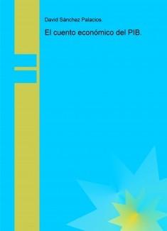 El cuento económico del PIB.