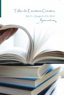 """Taller de Escritura Creativa Vol. 51 – Grupo 31/01/2012. """"YoQuieroEscribir.com"""""""