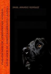 Paradigmas de aprendizaje animal aplicados al adiestramiento canino