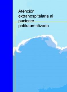 ATENCIÓN EXTRAHOSPITALARIA AL PACIENTE POLITRAUMATIZADO