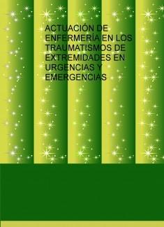 ACTUACIÓN DE ENFERMERÍA EN LOS TRAUMATISMOS DE EXTREMIDADES EN URGENCIAS Y EMERGENCIAS