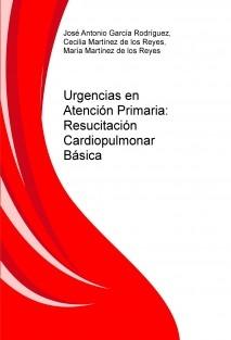 Urgencias en Atención Primaria: Resucitación Cardiopulmonar Básica