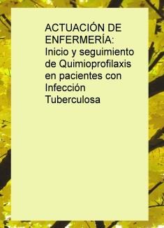 ACTUACIÓN DE ENFERMERÍA: Inicio y seguimiento de Quimioprofilaxis en pacientes con Infección Tuberculosa