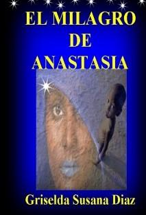 EL MILAGRO DE ANASTASIA
