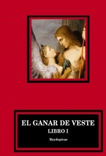 El Ganar de Veste (I)