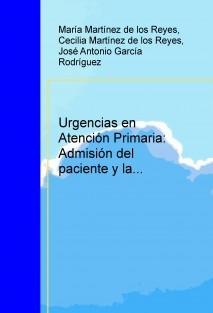 Urgencias en Atención Primaria: Admisión del paciente y la Historia Clínica