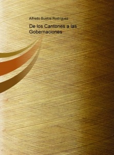 De los Cantones a las Gobernaciones