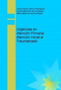 Urgencias en Atención Primaria: Atención Inicial al Traumatizado