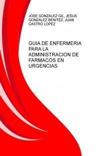 GUIA DE ENFERMERIA PARA LA ADMINISTRACION DE FARMACOS EN URGENCIAS