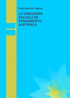 LA VERDADERA ESCUELA DE PENSAMIENTO AUSTRIACA