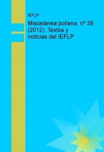Miscelánea poliana, nº 39 (2012): Textos y noticias del IEFLP