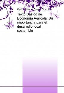 Texto Básico de Economía Agrícola: Su importancia para el desarrollo local sostenible