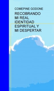 IDENTIDAD ESPIRITUAL PERDIDA Y MI DESPERTAR