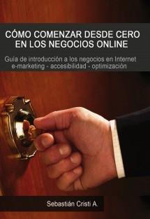 CÓMO COMENZAR DESDE CERO EN LOS NEGOCIOS ONLINE