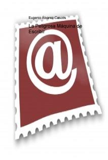 La Peligrosa Máquina de Escribir