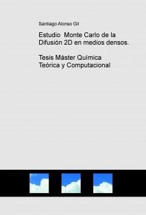 Estudio Monte Carlo de la Difusión 2D en medios densos, Tesis Máster Química Teórica y Computacional
