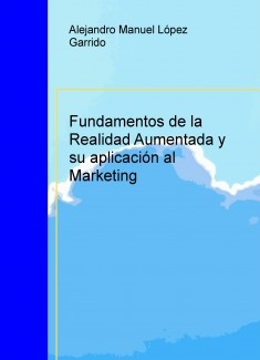 Fundamentos de la Realidad Aumentada y su aplicación al Marketing
