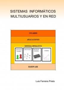 SISTEMAS INFORMÁTICOS MULTIUSUARIOS Y EN RED