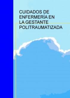 CUIDADOS DE ENFERMERÍA EN LA GESTANTE POLITRAUMATIZADA