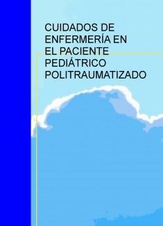 CUIDADOS DE ENFERMERÍA EN EL PACIENTE PEDIÁTRICO POLITRAUMATIZADO