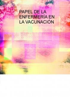 PAPEL DE LA ENFERMERÍA EN LA VACUNACIÓN