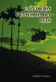 EXPEDICIÓN GRANCOLOMBIA 1938