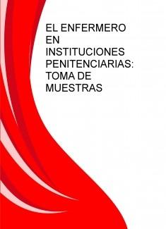 EL ENFERMERO EN INSTITUCIONES PENITENCIARIAS: TOMA DE MUESTRAS