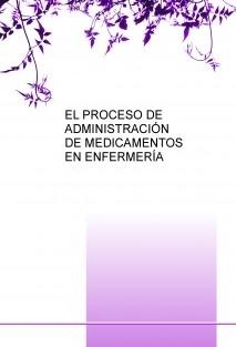 EL PROCESO DE ADMINISTRACIÓN DE MEDICAMENTOS EN ENFERMERÍA