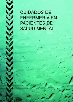 CUIDADOS DE ENFERMERÍA EN PACIENTES DE SALUD MENTAL