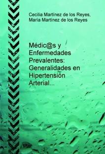 Médic@s y Enfermedades Prevalentes: Generalidades en Hipertensión Arterial