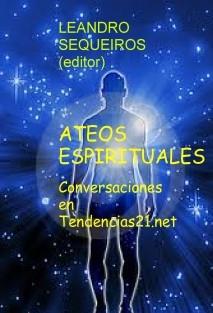 ATEOS ESPIRITUALES. Conversaciones en Tendencias21.net