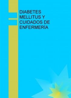 DIABETES MELLITUS Y CUIDADOS DE ENFERMERÍA