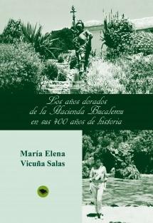 Los años dorados de la Hacienda Bucalemu en sus 400 años de historia