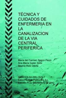 TÉCNICA Y CUIDADOS DE ENFERMERIA EN LA CANALIZACION DE LA VIA CENTRAL PERIFERICA