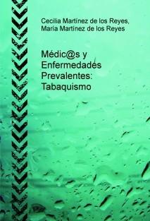 Médic@s y Enfermedades Prevalentes: Tabaquismo