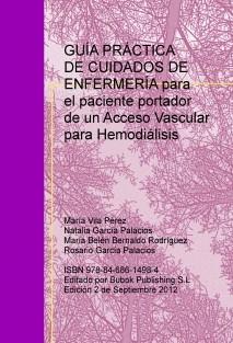 GUÍA PRÁCTICA DE CUIDADOS DE ENFERMERÍA para el paciente portador de un Acceso Vascular para Hemodiálisis