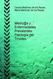 Médic@s y Enfermedades Prevalentes: Patología del Tiroides