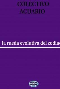La rueda evoluiva del zodiaco