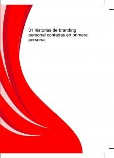 31 historias de branding personal contadas en primera persona