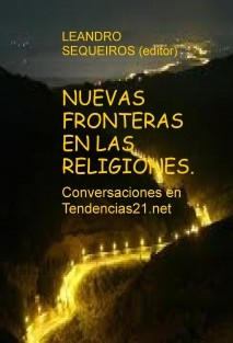NUEVAS FRONTERAS EN LAS RELIGIONES. Conversaciones en Tendencias21.net